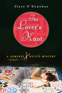 The Lover's Knot by Clare O'Donohue, the first of the Someday Quilts series