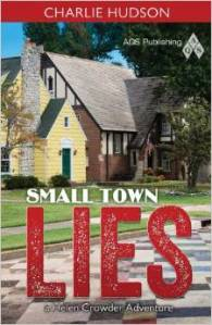 Smaal Town Lies by Charlie Hudson, the first of the Helen Crowder Series
